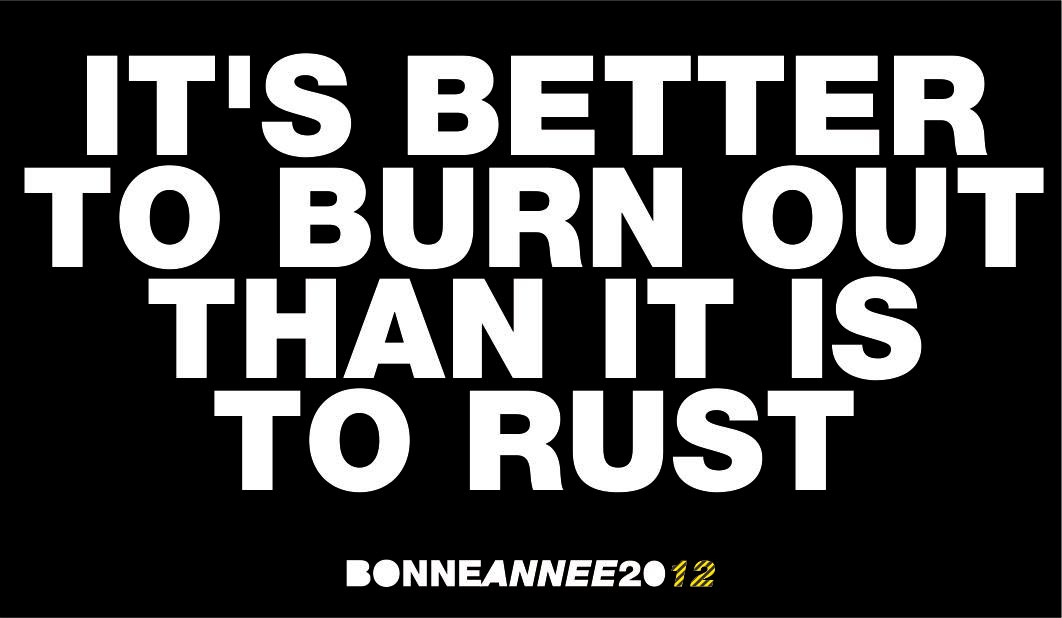 02 It\'s better to burn out than it is to rust